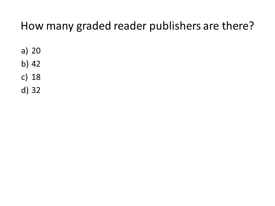 How many graded reader publishers are there a)20 b)42 c)18 d)32
