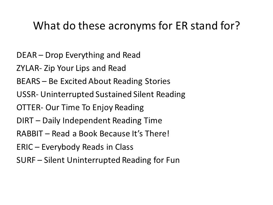 What do these acronyms for ER stand for.