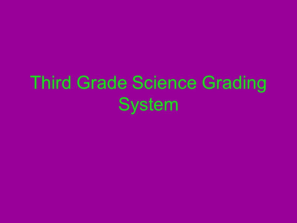 Third Grade Science Grading System
