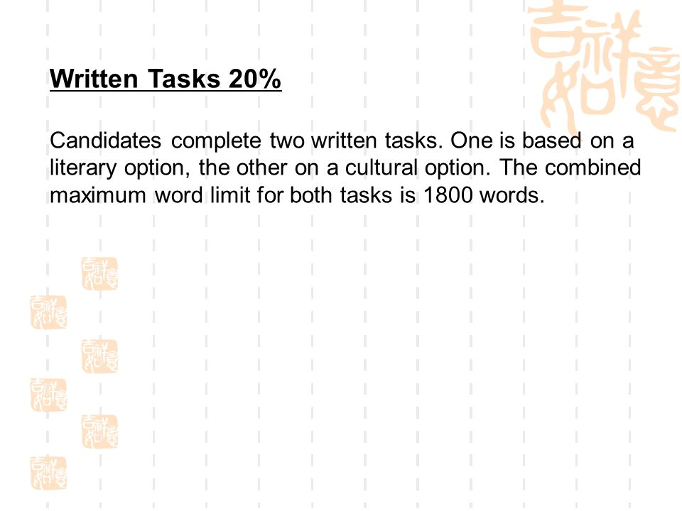 Written Tasks 20% Candidates complete two written tasks.