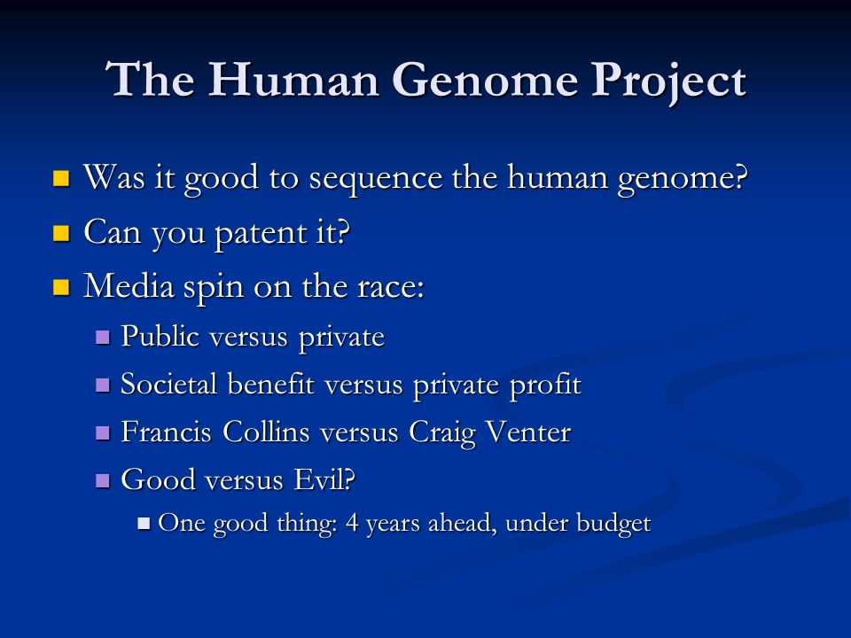 The Human Genome Project Was it good to sequence the human genome? Was it good to sequence the human genome? Can you patent it? Can you patent it? Med