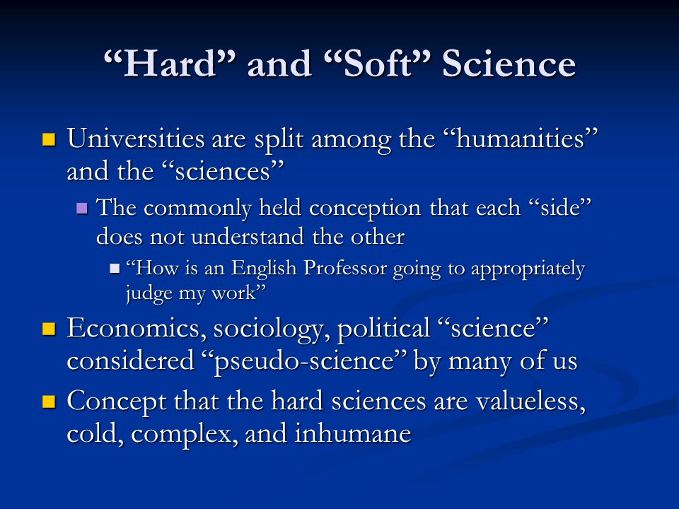 """Hard"" and ""Soft"" Science Universities are split among the ""humanities"" and the ""sciences"" Universities are split among the ""humanities"" and the ""scie"