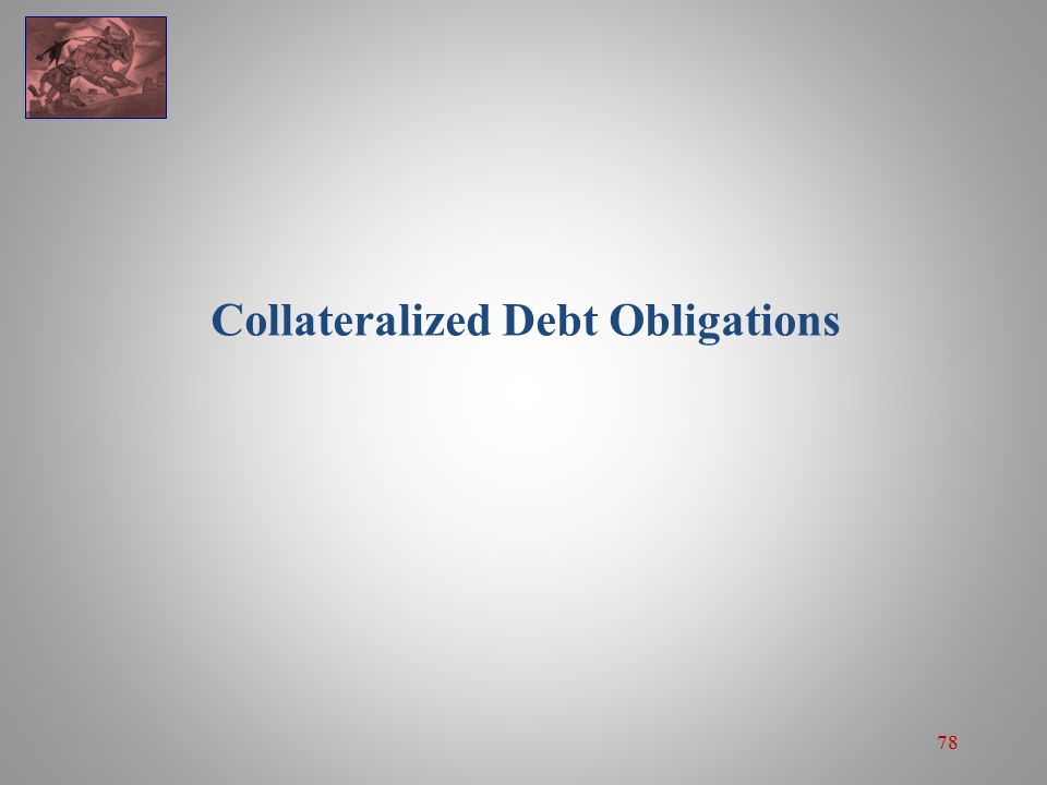 78 Collateralized Debt Obligations