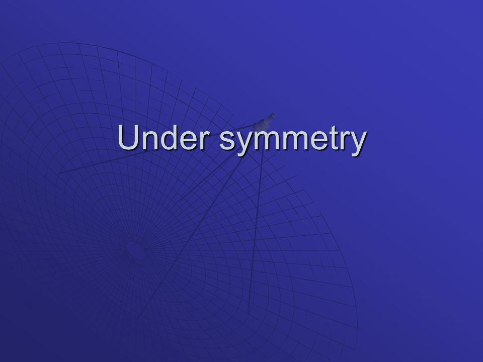Under symmetry