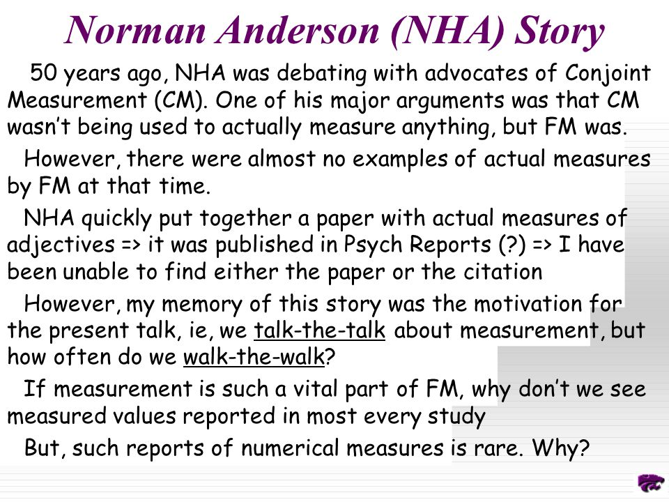 Norman Anderson (NHA) Story 50 years ago, NHA was debating with advocates of Conjoint Measurement (CM).