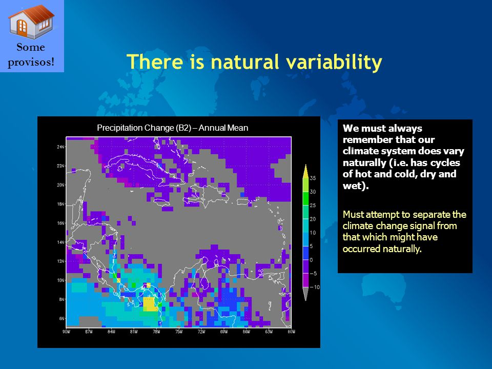 There is natural variability Some provisos.