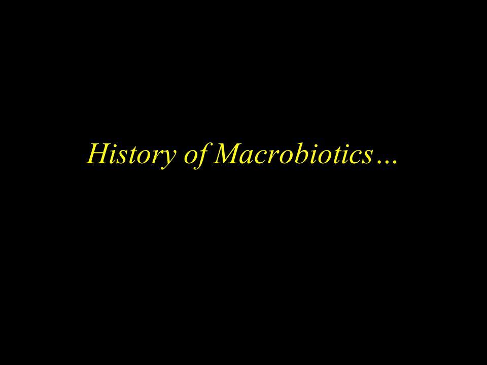 History of Macrobiotics…
