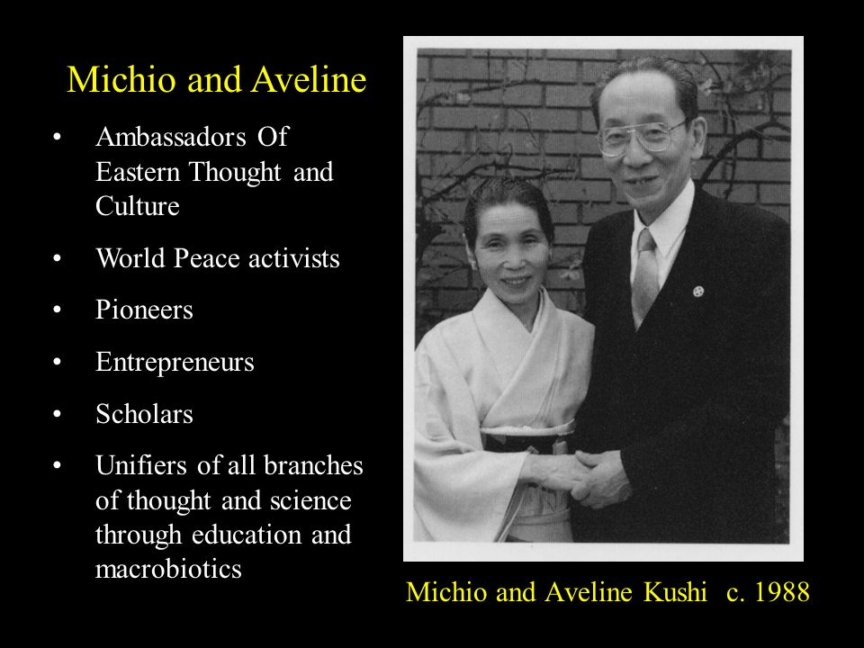 Michio and Aveline Ambassadors Of Eastern Thought and Culture World Peace activists Pioneers Entrepreneurs Scholars Unifiers of all branches of though