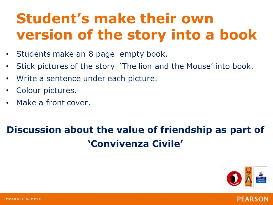 Student's make their own version of the story into a book Students make an 8 page empty book.