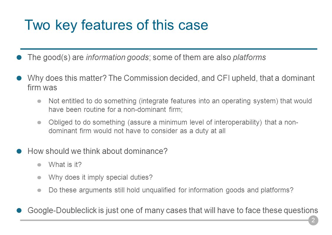 Two key features of this case The good(s) are information goods; some of them are also platforms Why does this matter.