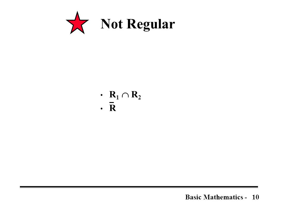10Basic Mathematics - Not Regular R 1  R 2 R