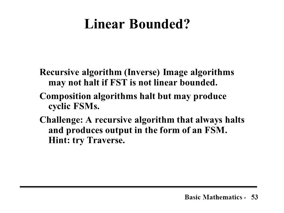 53Basic Mathematics - Linear Bounded.