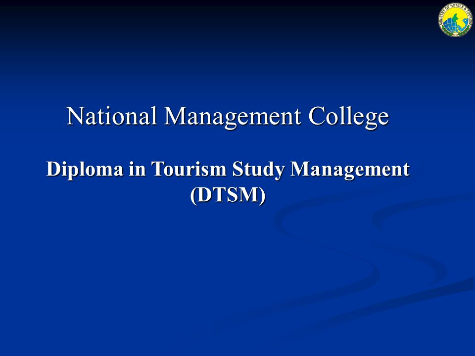 National Management College Diploma in Tourism Study Management (DTSM)
