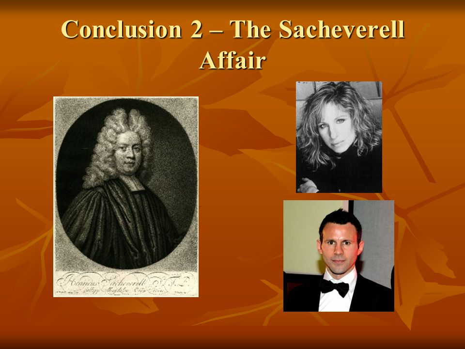 Conclusion 2 – The Sacheverell Affair