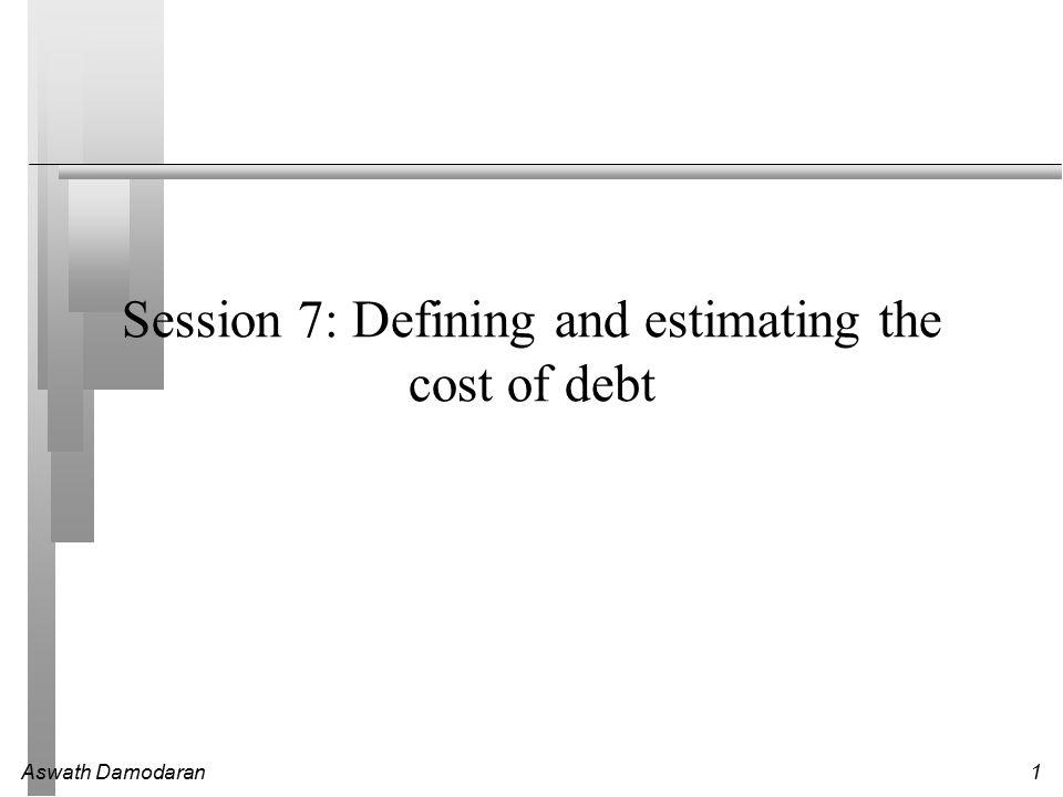 Aswath Damodaran2 What is debt.