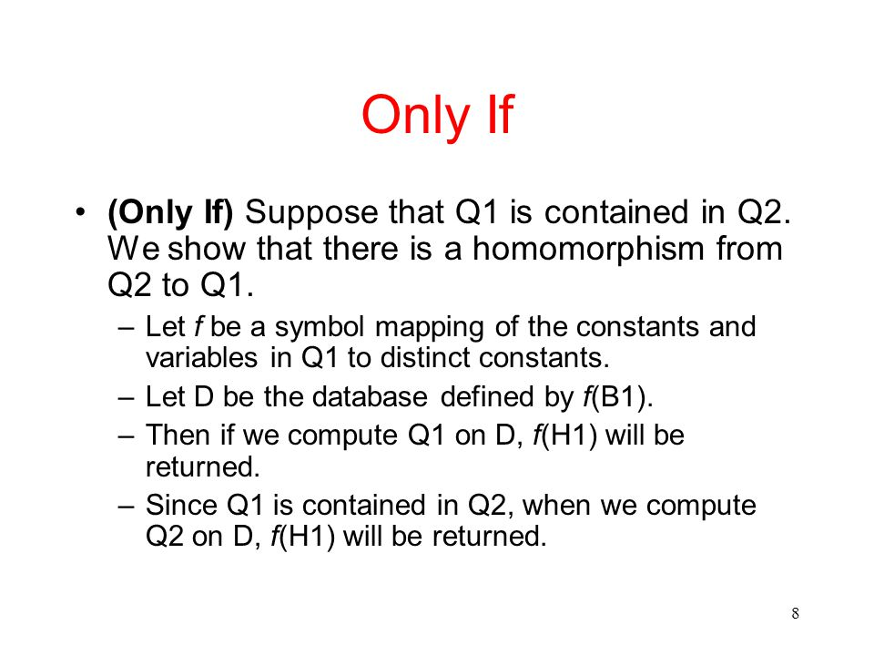 9 Only If (continued) –Let g be the mapping of Q2 that returns f(H1).