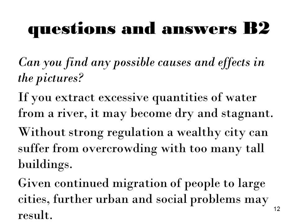 questions and answers B2 Can you find any possible causes and effects in the pictures.
