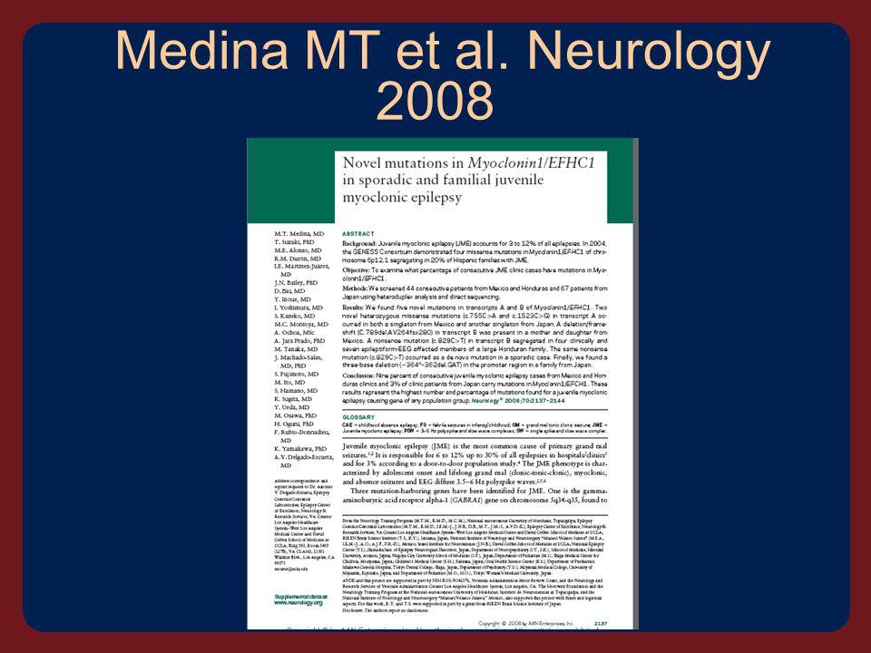Medina MT et al. Neurology 2008