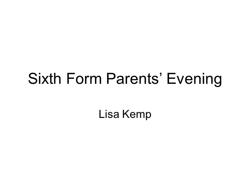 Sixth Form Parents' Evening Lisa Kemp
