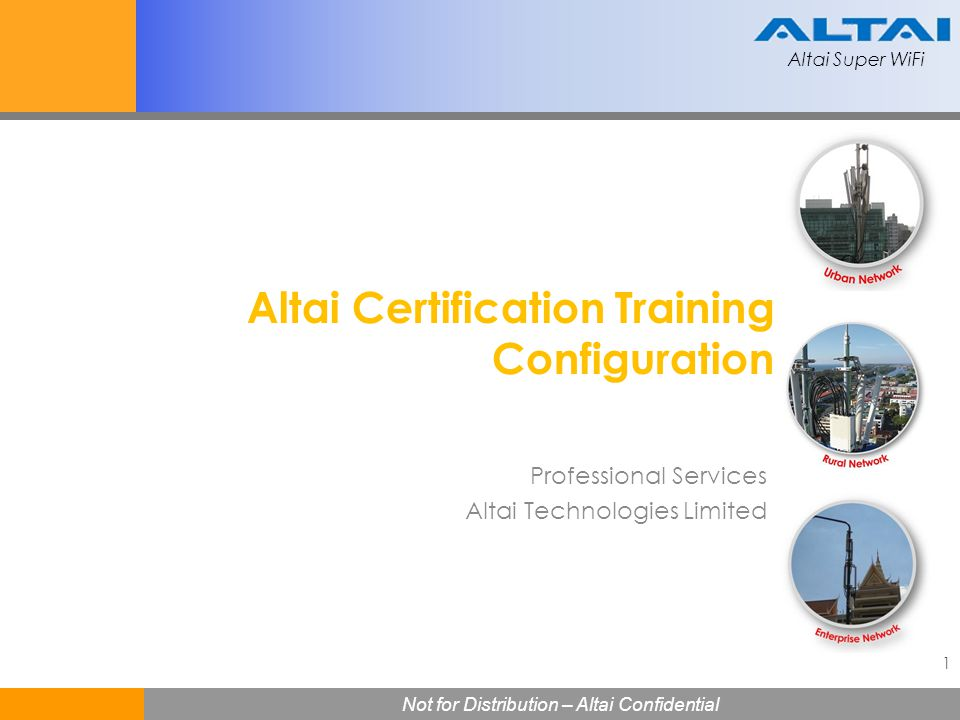Altai Super WiFi Not for Distribution – Altai Confidential Altai Super WiFi 22 Configuration > Network>General Enable Gateway Mode Configure LAN port IP, subnet mask Recommended: FWRED Configuration > Network>NAT Enable NAT Mode Click Save to batch the changes