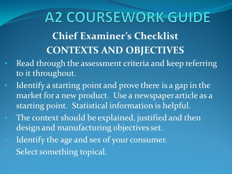 Chief Examiner's Checklist CONTEXTS AND OBJECTIVES Read through the assessment criteria and keep referring to it throughout.