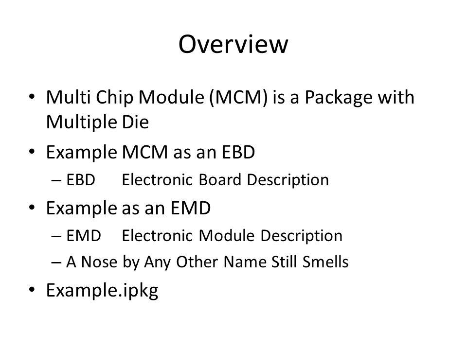 MCM is a Package with Multiple Die PinsComponents U3.7 U2.8 U2.7 U1.8 U1.7 A2 A1 U3.8