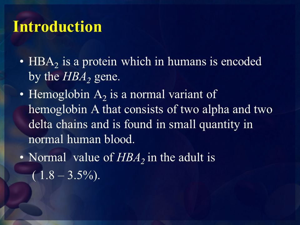 Introduction HBA 2 is a protein which in humans is encoded by the HBA 2 gene. Hemoglobin A 2 is a normal variant of hemoglobin A that consists of two