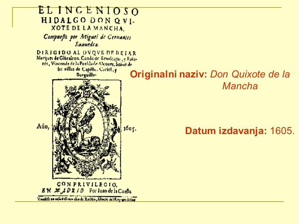 Originalni naziv: Don Quixote de la Mancha Datum izdavanja: 1605.
