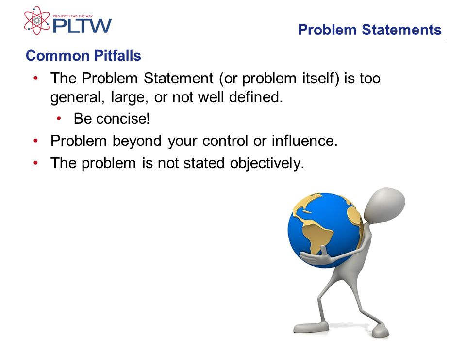 Common Pitfalls The Problem Statement (or problem itself) is too general, large, or not well defined.
