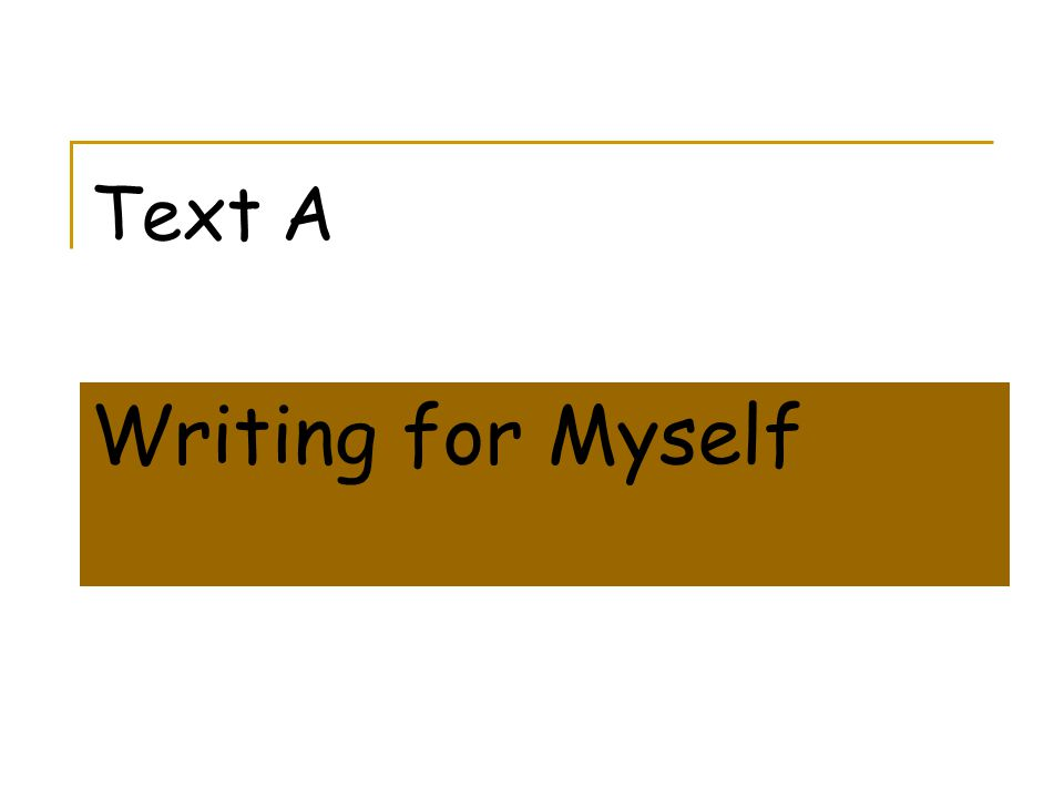 Text A Writing for Myself