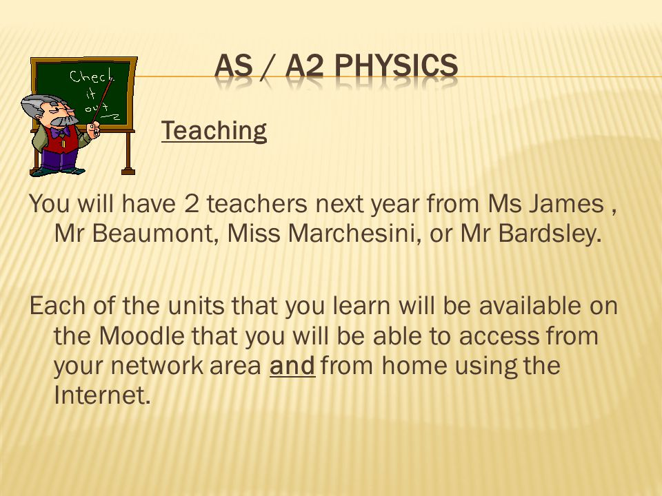 Teaching You will have 2 teachers next year from Ms James, Mr Beaumont, Miss Marchesini, or Mr Bardsley.