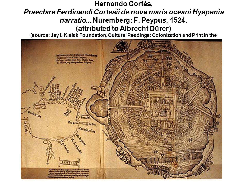 Hernando Cortés, Praeclara Ferdinandi Cortesii de nova maris oceani Hyspania narratio...