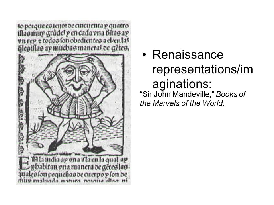 """Sir John Mandeville,"" Books of the Marvels of the World. Renaissance representations/im aginations:"