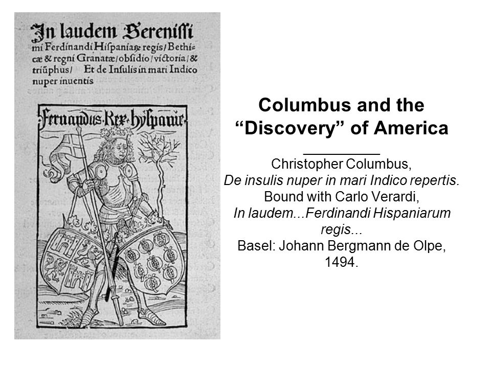"Columbus and the ""Discovery"" of America __________ Christopher Columbus, De insulis nuper in mari Indico repertis. Bound with Carlo Verardi, In laudem"