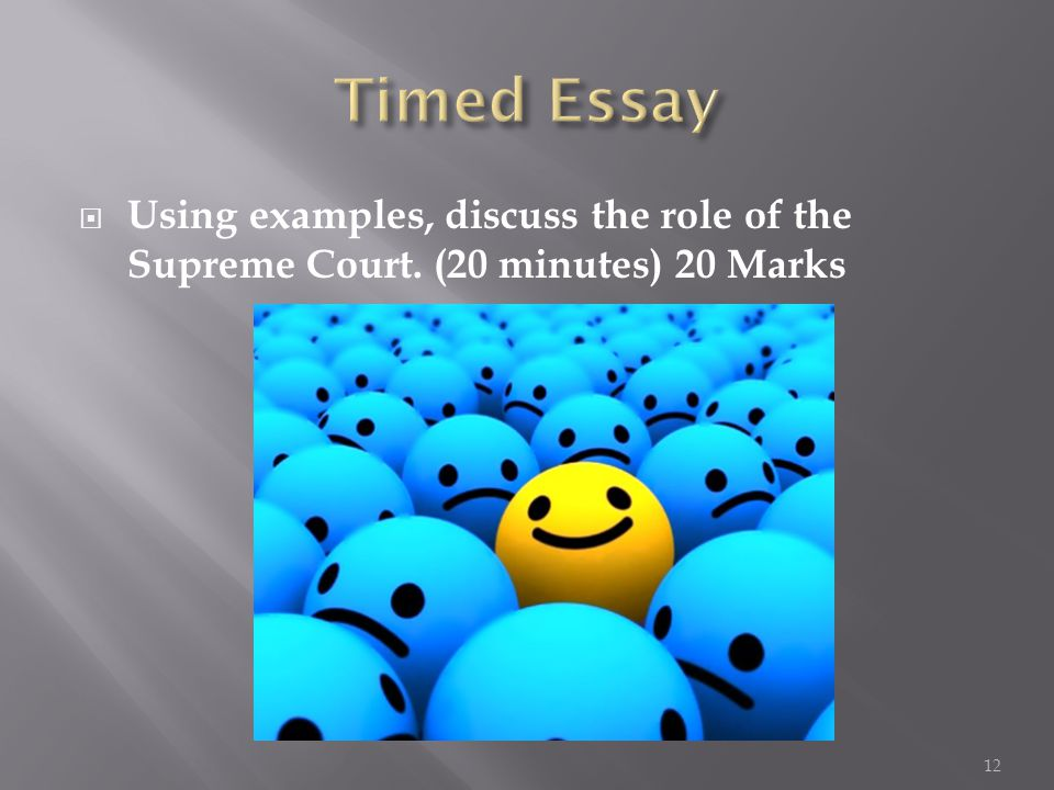  Using examples, discuss the role of the Supreme Court. (20 minutes) 20 Marks 12