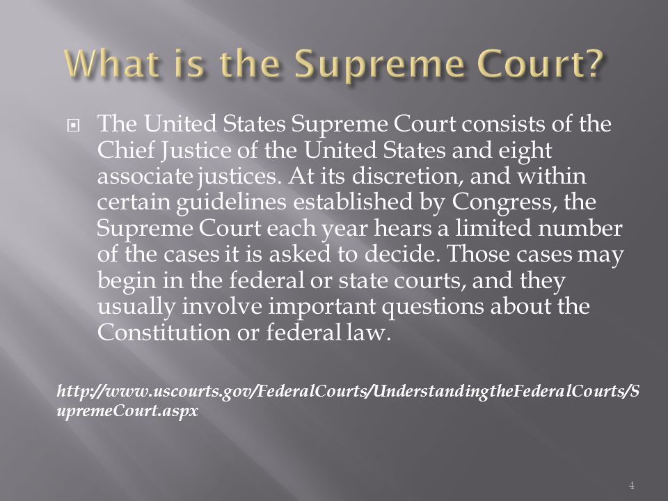  The United States Supreme Court consists of the Chief Justice of the United States and eight associate justices.