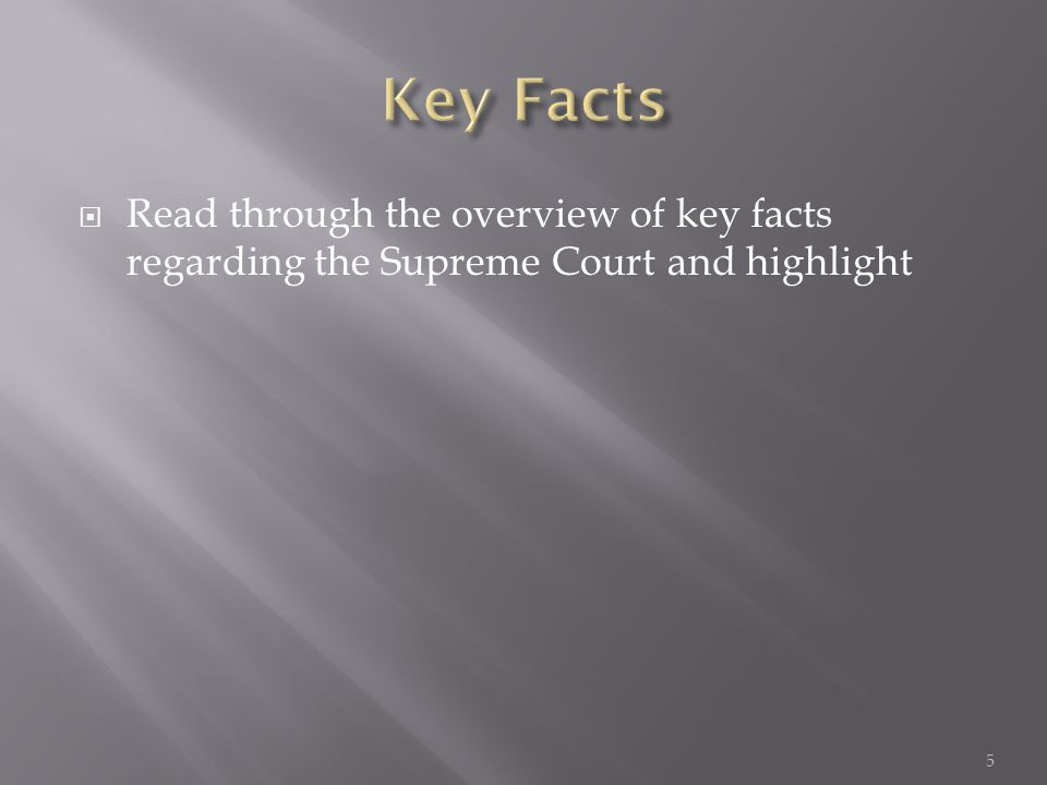  Read through the overview of key facts regarding the Supreme Court and highlight 5