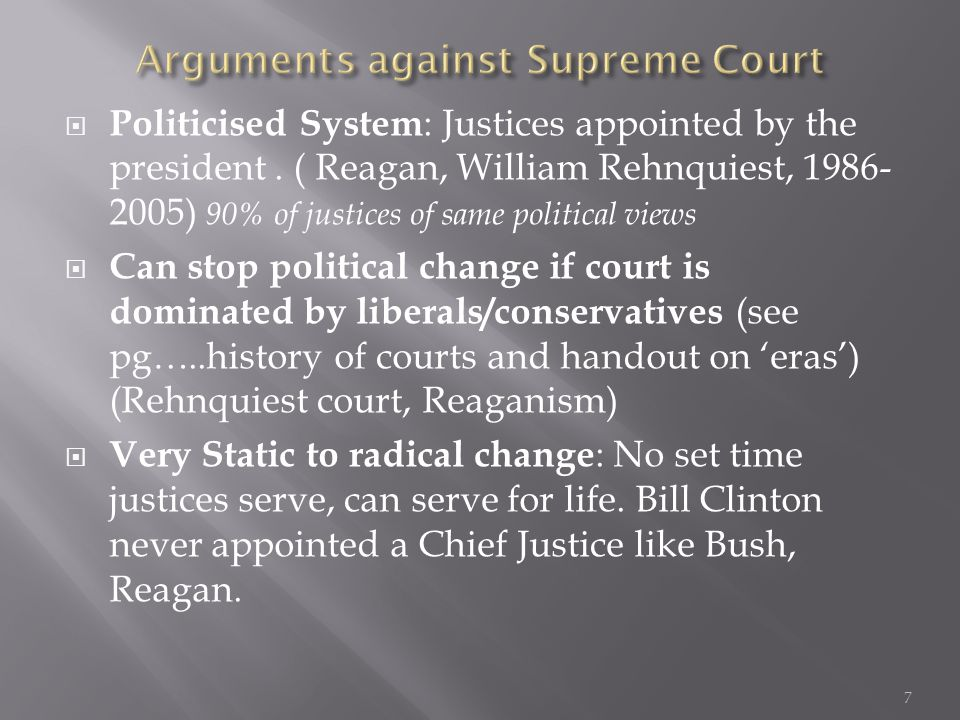  Politicised System : Justices appointed by the president.