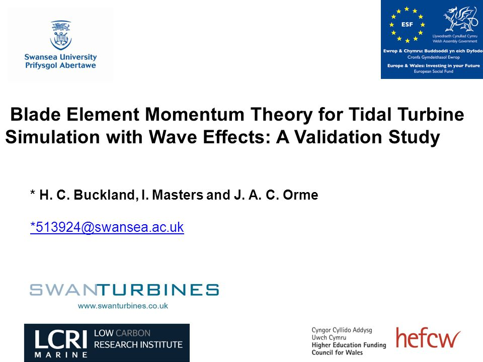 Blade Element Momentum Theory for Tidal Turbine Simulation with Wave Effects: A Validation Study * H.