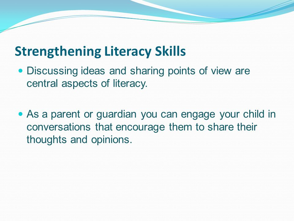 Strengthening Literacy Skills Discussing ideas and sharing points of view are central aspects of literacy.