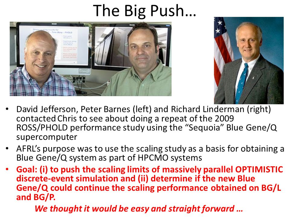 The Big Push… David Jefferson, Peter Barnes (left) and Richard Linderman (right) contacted Chris to see about doing a repeat of the 2009 ROSS/PHOLD pe