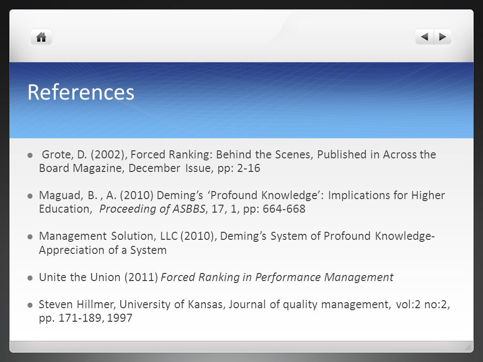 References Grote, D. (2002), Forced Ranking: Behind the Scenes, Published in Across the Board Magazine, December Issue, pp: 2-16 Maguad, B., A. (2010)