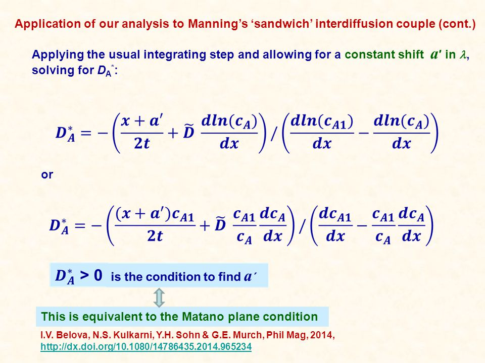 Applying the usual integrating step and allowing for a constant shift a ′ in, solving for D A * : or This is equivalent to the Matano plane condition Application of our analysis to Manning's 'sandwich' interdiffusion couple (cont.) I.V.