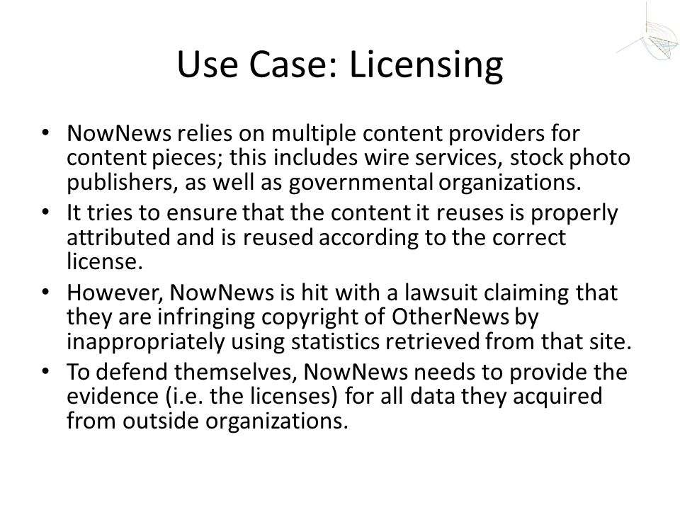 Use Case: Licensing NowNews relies on multiple content providers for content pieces; this includes wire services, stock photo publishers, as well as g