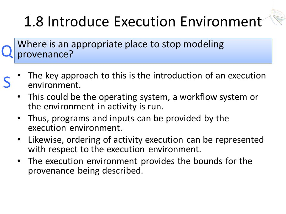Q S 1.8 Introduce Execution Environment The key approach to this is the introduction of an execution environment. This could be the operating system,