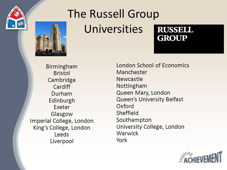 The Russell Group Universities Birmingham Bristol Cambridge Cardiff Durham Edinburgh Exeter Glasgow Imperial College, London King's College, London Le