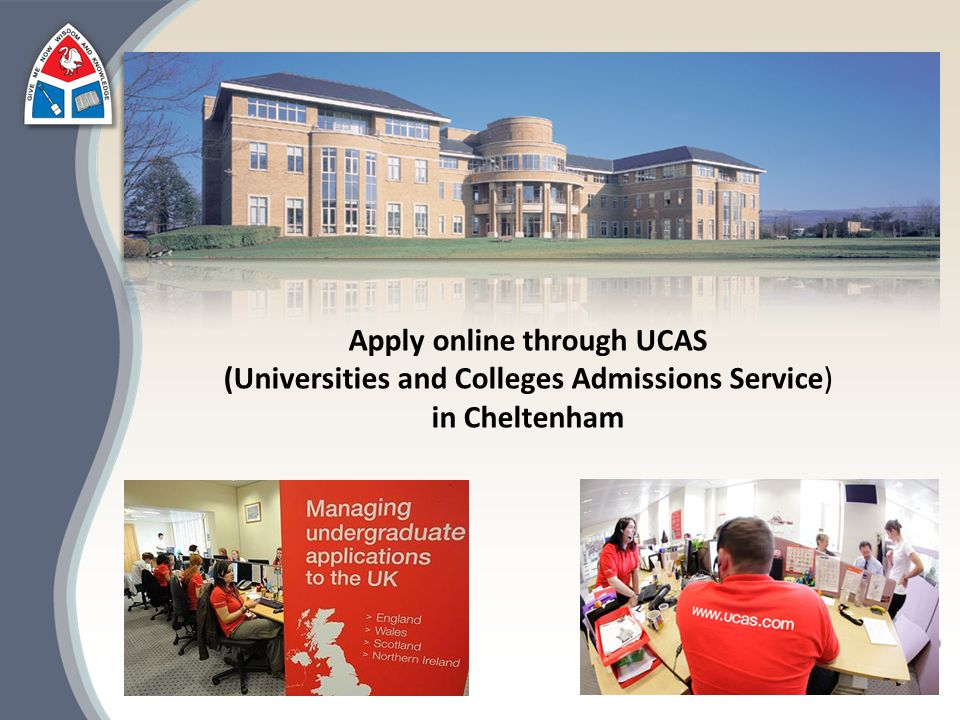 Apply online through UCAS (Universities and Colleges Admissions Service) in Cheltenham