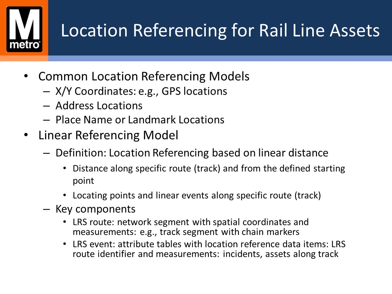 GIS-BASED RAIL LINE ASSET VIEWER Select an asset from the asset panel to view selected asset attributes and the location on the map