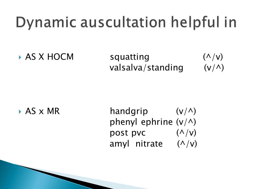  AS X HOCM squatting (^/v) valsalva/standing (v/^)  AS x MR handgrip (v/^) phenyl ephrine (v/^) post pvc (^/v) amyl nitrate (^/v)