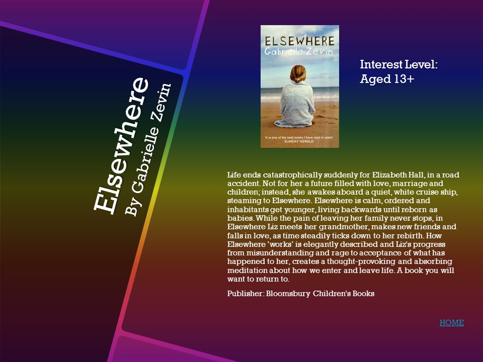 Elsewhere By Gabrielle Zevin Life ends catastrophically suddenly for Elizabeth Hall, in a road accident.
